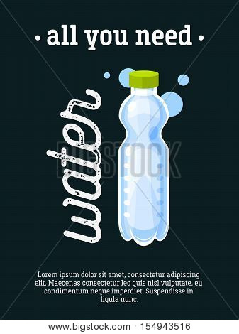 All you need - blackboard restaurant sign, poster with bottle of water. Vector illustration, eps10.