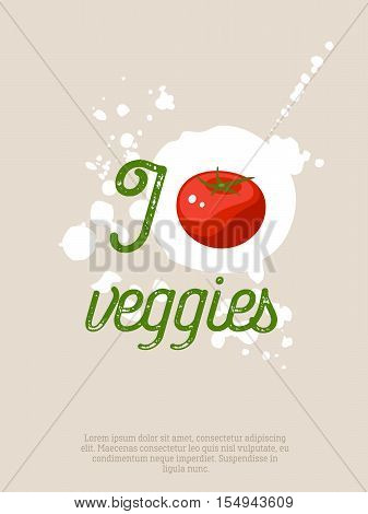 I love veggies - motivation poster with lettering, blots and tomato. Vector illustration, eps10.