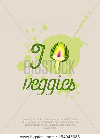 I love veggies - motivation poster with lettering, blots and artichoke. Vector illustration, eps10.
