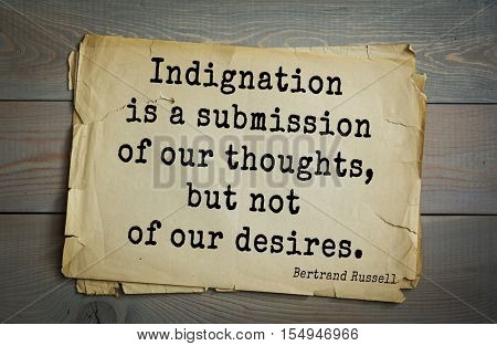 Top 35 quotes by Bertrand Russell - British philosopher, logician, mathematician, historian, writer, Nobel laureate.Indignation is a submission of our thoughts, but not of our desires.