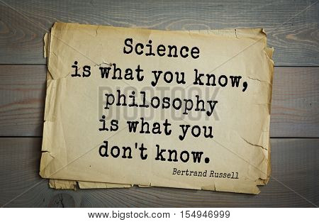 Top 35 quotes by Bertrand Russell - British philosopher, logician, mathematician, historian, writer, Nobel laureate. Science is what you know, philosophy is what you don't know.