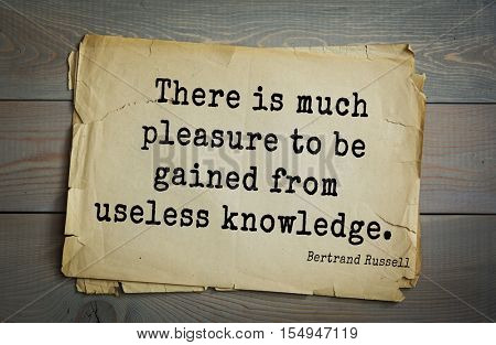 Top 35 quotes by Bertrand Russell - British philosopher, logician, mathematician, historian, writer, Nobel laureate. There is much pleasure to be gained from useless knowledge.