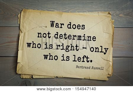 Top 35 quotes by Bertrand Russell - British philosopher, logician, mathematician, historian, writer, Nobel laureate. War does not determine who is right - only who is left.