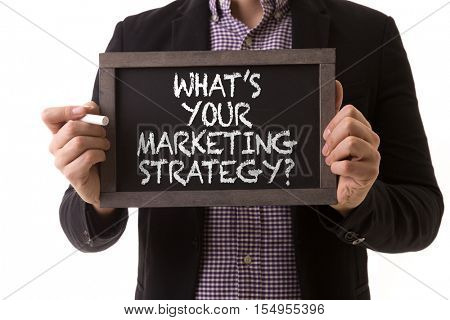Whats You Marketing Strategy?