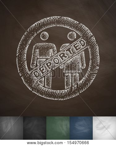 deported people icon. Hand drawn vector illustration. Chalkboard Design