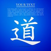 Chinese calligraphy, translation meaning Dao, Tao, Taoism flat icon on blue background. Vector Illustration poster