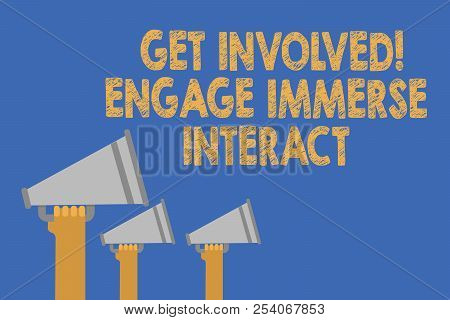 Writing note showing Get Involved Engage Immerse Interact. Business photo showcasing Join Connect Participate in the project Hands holding megaphones loudspeaker important message blue background. poster
