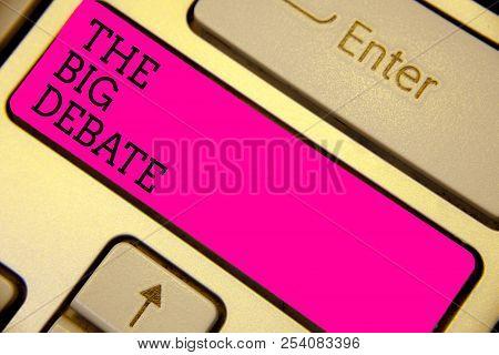 Writing Note Showing The Big Debate. Business Photo Showcasing Lecture Speech Congress Presentation
