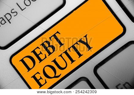 Writing Note Showing Debt Equity. Business Photo Showcasing Dividing Companys Total Liabilities By I