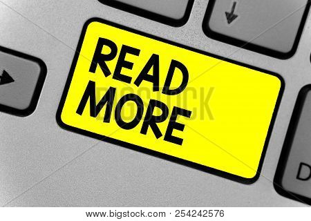 Writing Note Showing Read More. Business Photo Showcasing Provide More Time Or Thorough Reading For