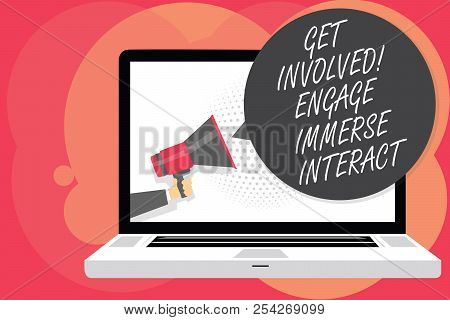 Word writing text Get Involved Engage Immerse Interact. Business concept for Join Connect Participate in the project Man holding Megaphone loudspeaker computer screen talking speech bubble. poster