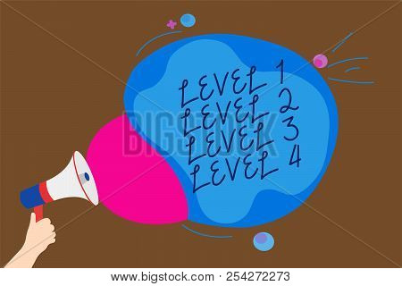 Conceptual Hand Writing Showing Level 1 Level 2 Level 3 Level 4. Business Photo Text Steps Levels Of