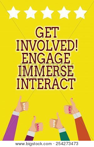Conceptual hand writing showing Get Involved Engage Immerse Interact. Business photo showcasing Join Connect Participate in the project Men women hands thumbs up five stars yellow background. poster
