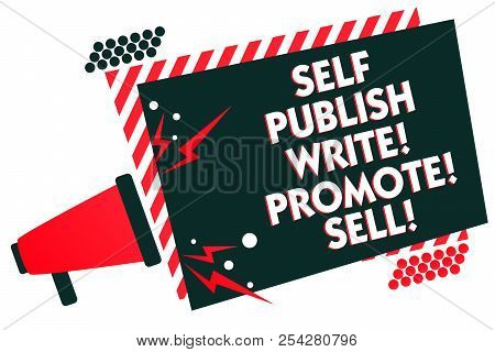 Handwriting Text Writing Self Publish Write Promote Sell. Concept Meaning Auto Promotion Writing Mar