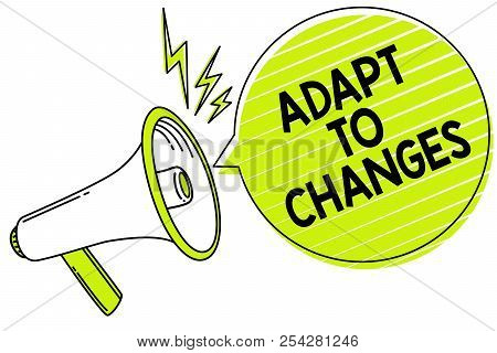 Conceptual Hand Writing Showing Adapt To Changes. Business Photo Text Embrace New Opportunities Grow