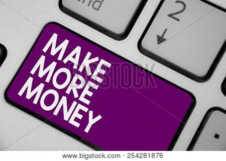 Conceptual Hand Writing Showing Make More Money. Business Photo Showcasing Increase Your Incomes Sal
