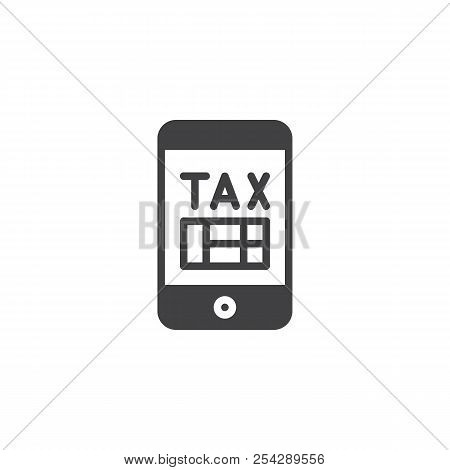 Moblie Tax Pay Vector Icon. Filled Flat Sign For Mobile Concept And Web Design. Pay Taxes App Simple