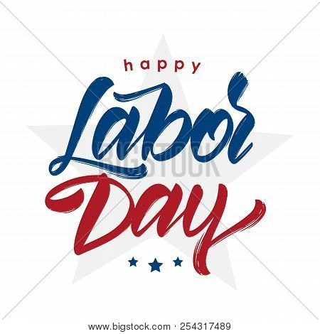 Vector Illustration: Handwritten Lettering Composition Of Happy Labor Day With Stars Isolated On Whi