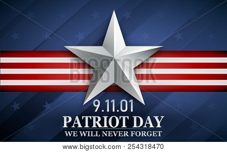 Patriot Day. Design For Postcard, Flyer, Poster, Banner. 11th Of September. We Will Never Forget.