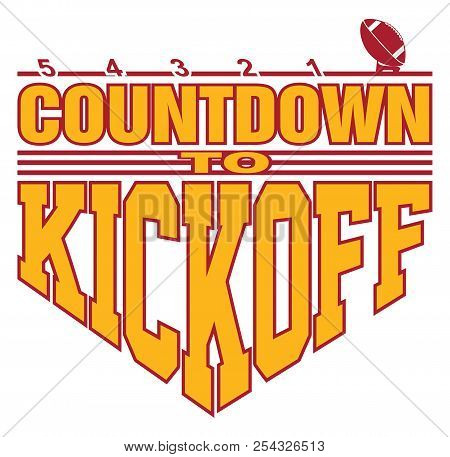 Football - Countdown To Kickoff Is An Illustration Of A Football On A Kicking Tee With A 5, 4, 3, 2,