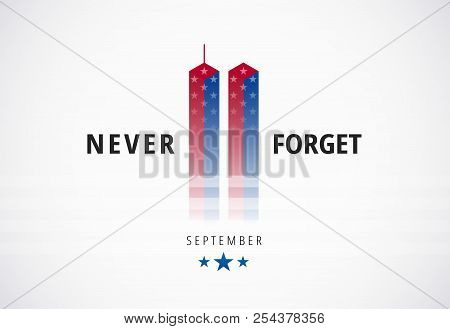 9/11 September 11 Attacks Conceptual Logo Banner W/ Never Forget Text. Patriot Day United States. Us