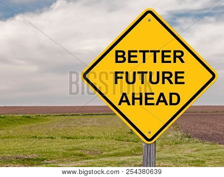 Better Future Ahead Caution Sign With Landscape Background