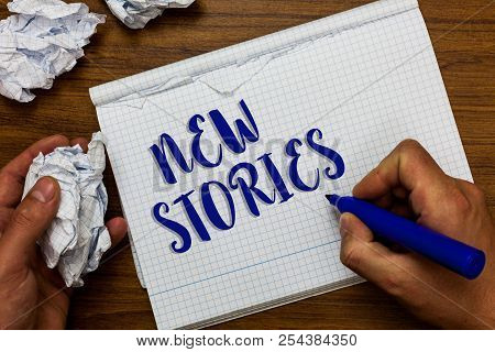 Conceptual Hand Writing Showing New Stories. Business Photo Showcasing Imaginary Or Real People And
