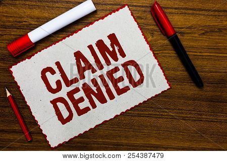 Handwriting Text Writing Claim Denied. Concept Meaning Requested Reimbursement Payment For Bill Has