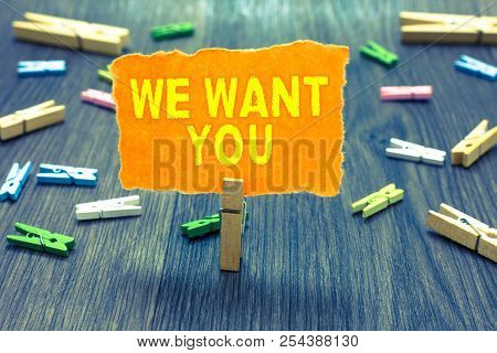 Conceptual Hand Writing Showing We Want You. Business Photo Text Company Wants To Hire Vacancy Looki