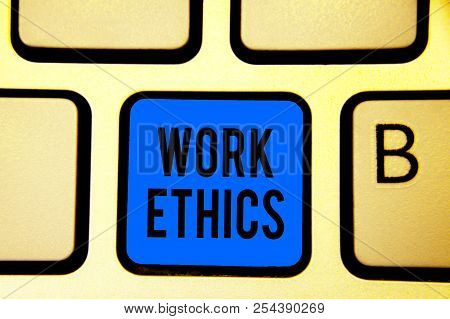 Conceptual Hand Writing Showing Work Ethics. Business Photo Text A Set Of Values Centered On The Imp