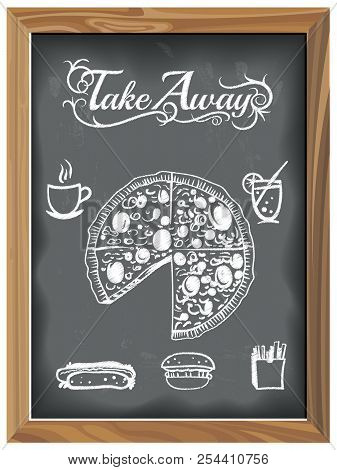 Vintage Chalkboard With Tale Away Pizza And Food Icons. Eps 10 Vector Graphics. Layered And Editable