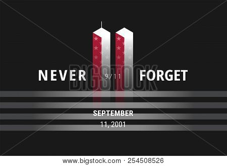 September 11 Never Forget Usa 9/11 - Conceptual Image For Usa Remembrance Day Banner, Poster, Illust