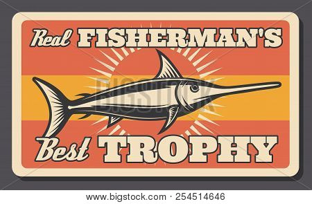 Fishing Retro Poster Of Marlin Fish. Vector Vintage Design Of Fisherman Big Fish Catch Trophy For Fi