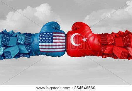 Turkey Usa Or United States Trade And American Tariffs Conflict With Two Opposing Trading Partners A