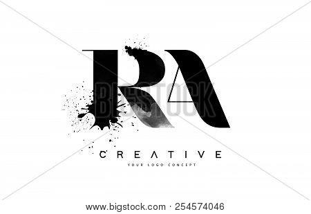 Ra R A Letter Logo Design With Black Ink Watercolor Splash Spill Vector Illustration.