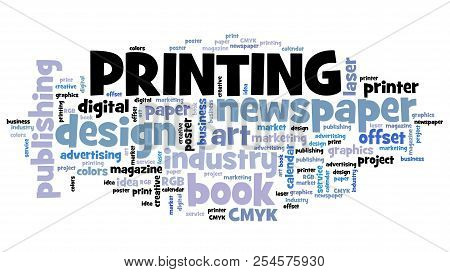 Printing Industry - Book And Newspaper Print Business Word Cloud.