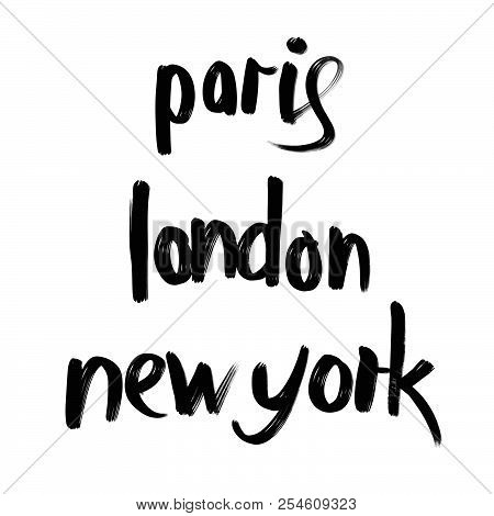 Paris, London, New York Lettering. Hand Drawn Typographic Design For Greeting Cards And Any Kind Of
