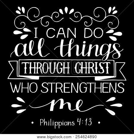 Hand lettering with bible verse I can do ALL things through CHRIST who strengthens me on black background. poster