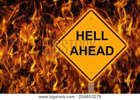 Hell Ahead Caution Sign With Flaming Background