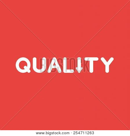 Flat Vector Icon Concept Of Quality Word With Arrow Moving Down On Red Background.