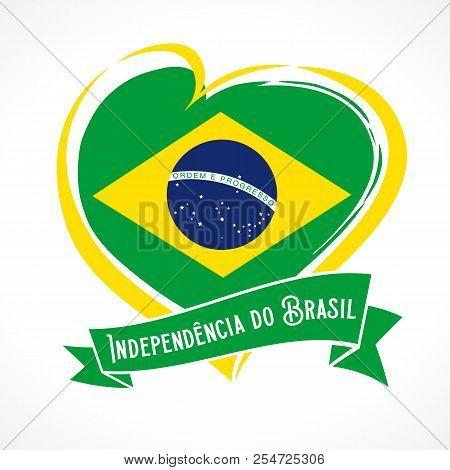 Love Brazil Flag Emblem With Portuguese Text Independencia Do Brasil On Ribbon. Translate: Independe