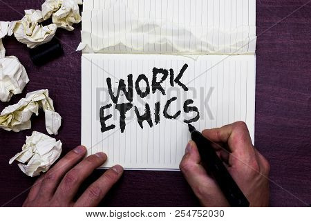 Word Writing Text Work Ethics. Business Concept For A Set Of Values Centered On The Importance Of Do