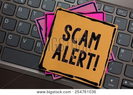 Conceptual Hand Writing Showing Scam Alert. Business Photo Showcasing Warning Someone About Scheme O