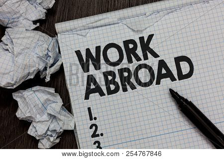 Text Sign Showing Work Abroad. Conceptual Photo Immersed In A Foreign Work Environment Job Overseas