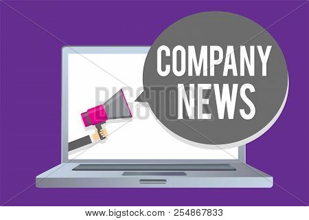 Word Writing Text Company News. Business Concept For Latest Information And Happening On A Business