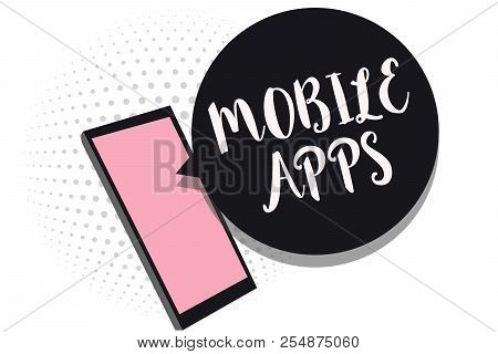 Word Writing Text Mobile Apps. Business Concept For Small Programs Are Made To Work On Phones Like M