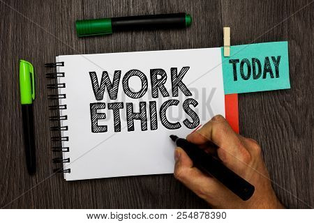 Conceptual Hand Writing Showing Work Ethics. Business Photo Showcasing A Set Of Values Centered On T