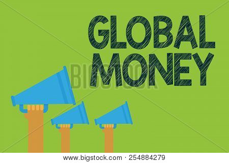 Conceptual Hand Writing Showing Global Money. Business Photo Text International Finance World Curren