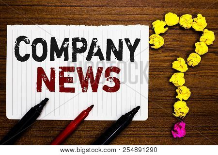 Handwriting Text Writing Company News. Concept Meaning Latest Information And Happening On A Busines