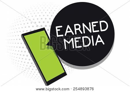 Handwriting text Earned Media. Concept meaning Publicity gained through promotional efforts by multimedia Cell phone receiving text messages chats information using applications. poster